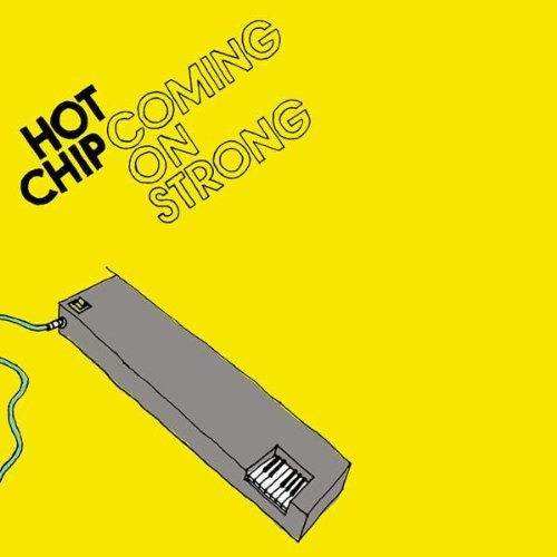 Hot Chip – Coming On Strong