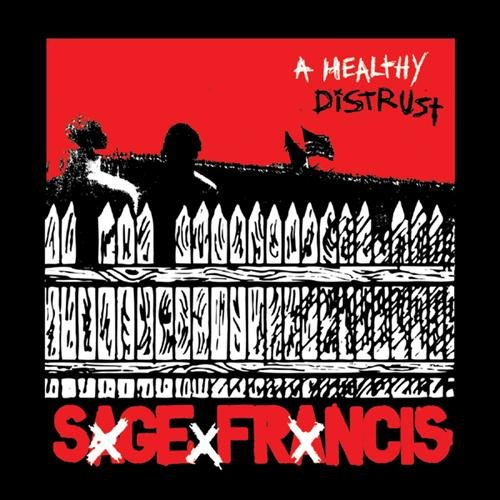 Sage Francis – A Healthy Distrust