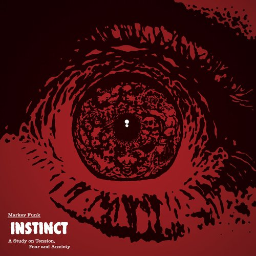 Markey Funk – Instinct: A Study on Tension, Fear and Anxiety