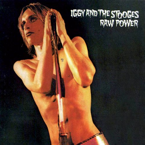 The Stooges – Raw Power